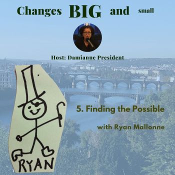 Ryan Mallone Changes Big and Small episode art