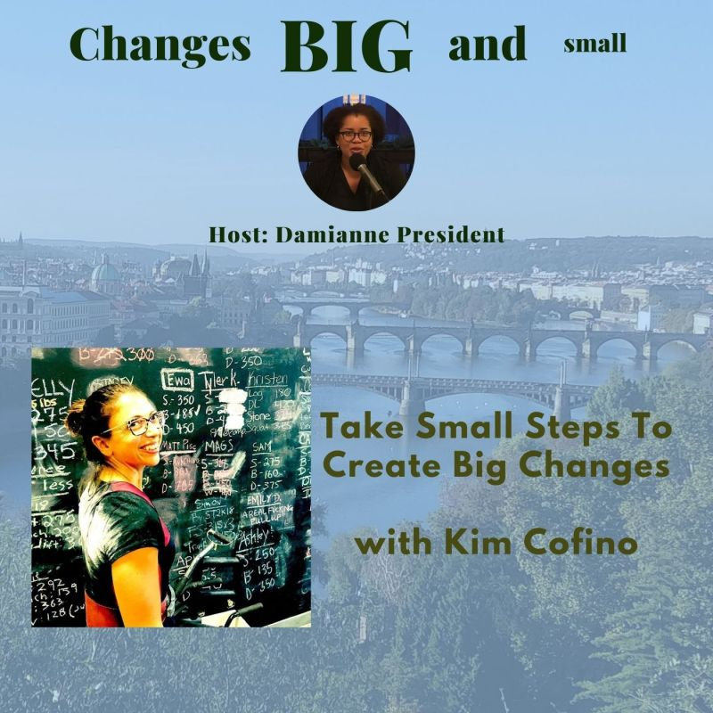 cover art of episode 1 with Kim Cofino on how to Take Small Steps to create big changes