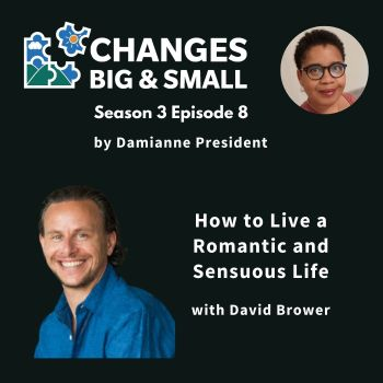 cover art of episode 70 with David Brower on How to Live a Romantic and Sensuous Life