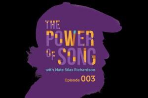The Power of Song - Episode 003 – Joe Crookston
