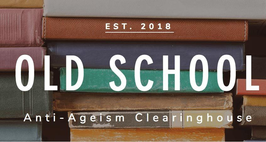 Old School Anti-Ageism Clearinghouse - Title Image