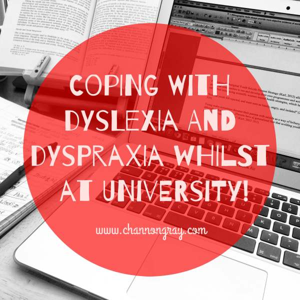 Coping with dyslexia and dyspraxia whilst at university...