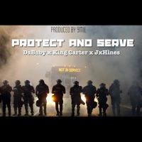 "Music Submission: DaBaby (a.k.a. Baby Jesus) - ""Protect And Serve"" ft. , King Carter & JxHines"