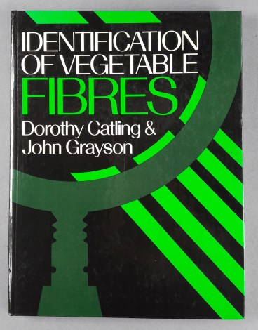 Identification of Vegetable Fibres, Dorothy Catling & John Grayson
