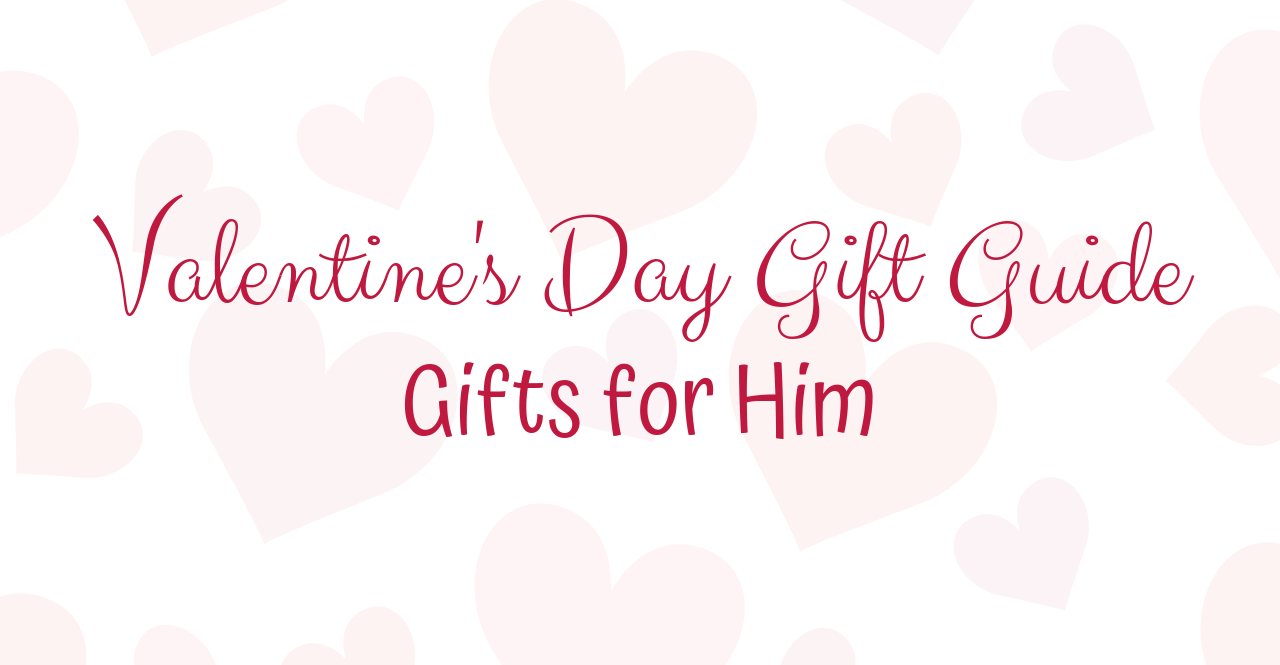Valentine's Day Gift Guide: Gifts for Him | Chaos and Coffee
