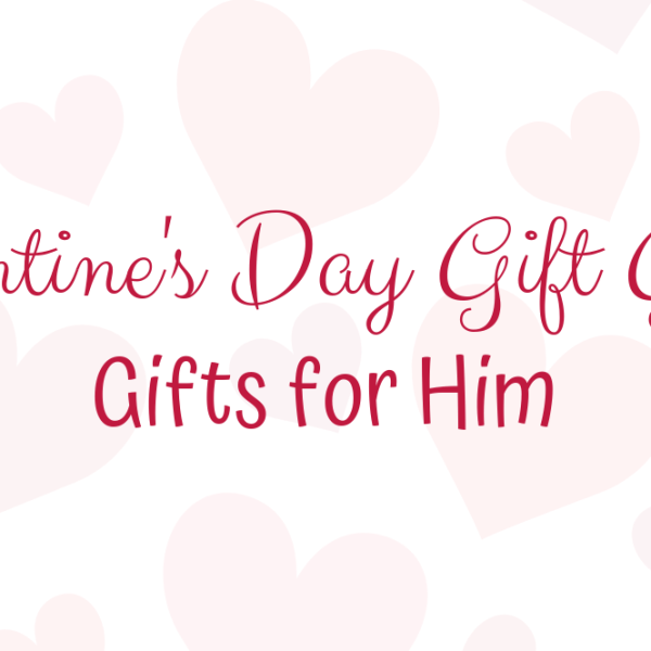 Valentine's Day Gift Guide: Gifts for Him