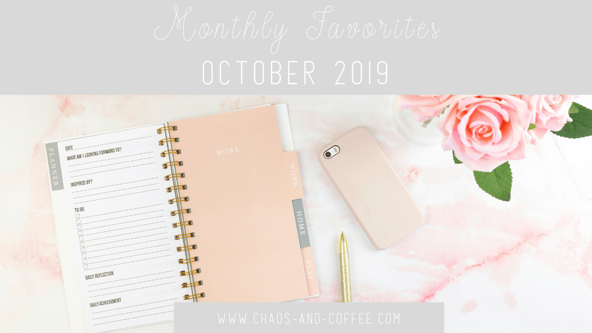 October Monthly Favorites | Chaos and Coffee