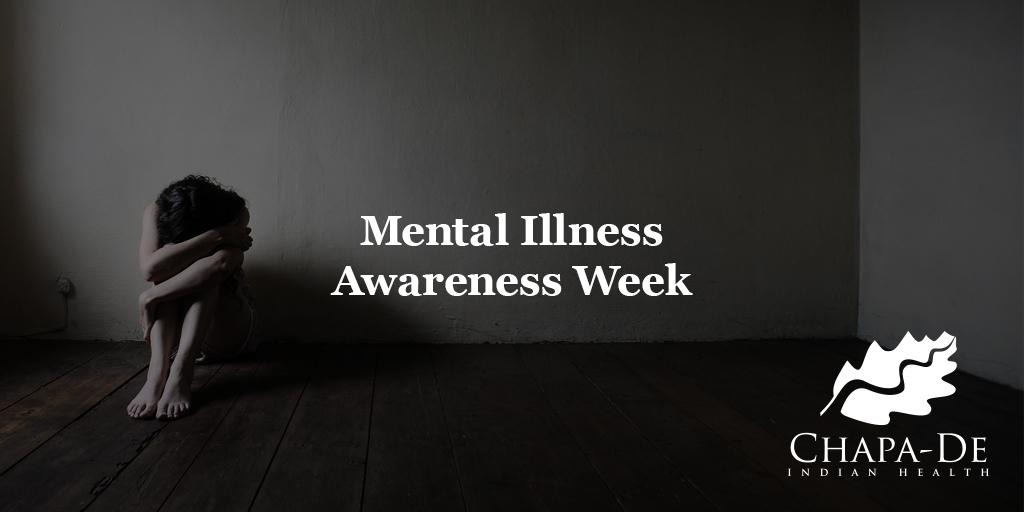 Mental Illness Awareness Week (Oct. 7-13) Chapa-De Indian Health Auburn Grass Valley   Medical Clinic