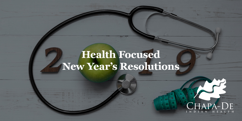 Health Focused New Year's Resolutions Chapa-De Indian Health Auburn Grass Valley   Medical Clinic