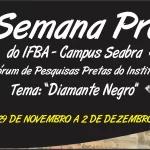 IV Semana Preta do IFBA acontecerá de 29 de novembro a 2 de dezembro em Seabra