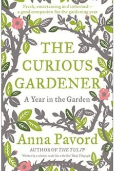 The Curious Gardener- A Year In The Garden, Anna Pavord