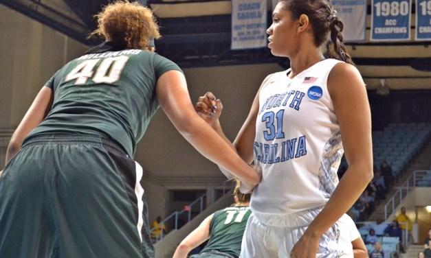 NCAA Women's 2nd Round – North Carolina vs. Michigan State