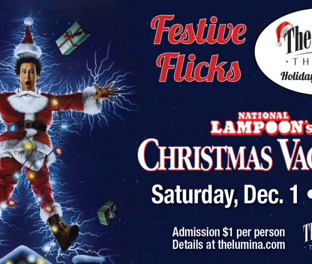 Festive Flicks Holiday Movie Series At The Lumina Theater National Lampoons Christmas Vacation