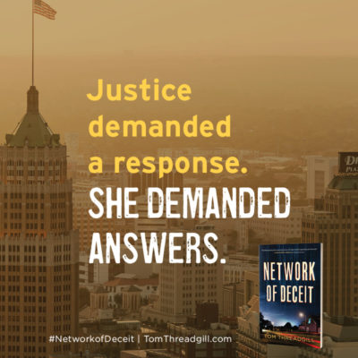 Notable Quotable: Justice demanded a response. SHE DEMANDED ANSWERS. #NetworkofDeceit | TomThreadgill.com