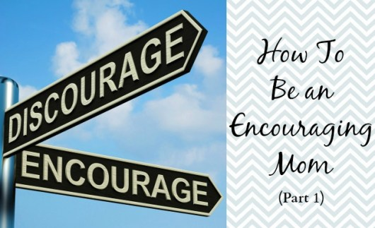 encouraging mom part 1