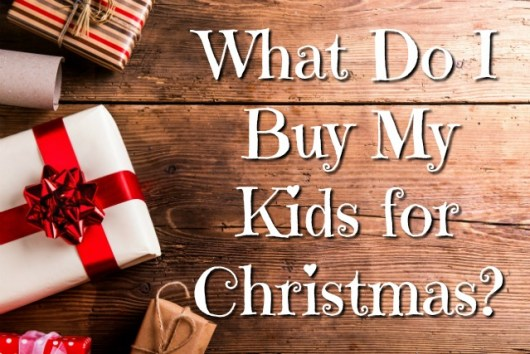 what-do-i-buy-my-kids