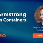 Webinar With Ben Armstrong #AMA on #Containers #AskBenArmstrong @vBenArmstrong @AltaroSoftware