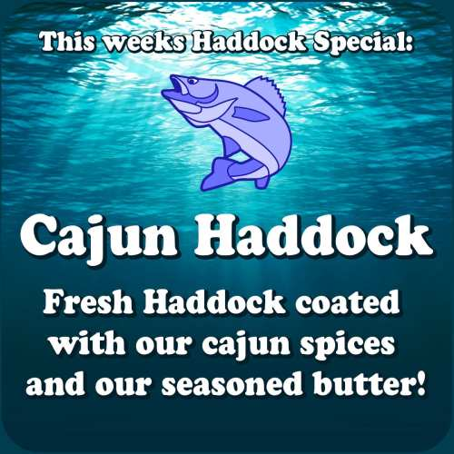Cajun Haddock Fresh Haddock coated with our cajun spices and our seasoned butter!