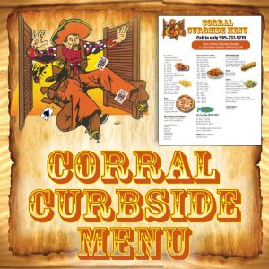 Corral Curbside Menu for our Pickup Service