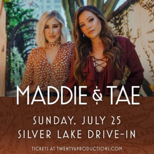 Maddie & Tae - Silver Lake Live - July 25th