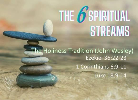 The 6 Spiritual Streams – The Holiness Tradition – Dr. Victor Shepherd