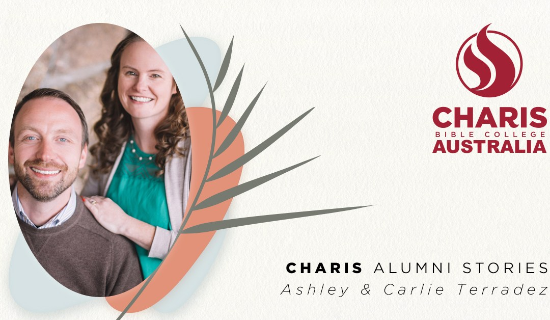 Ashley & Carlie Terradez – Why CHARIS is dear to our hearts