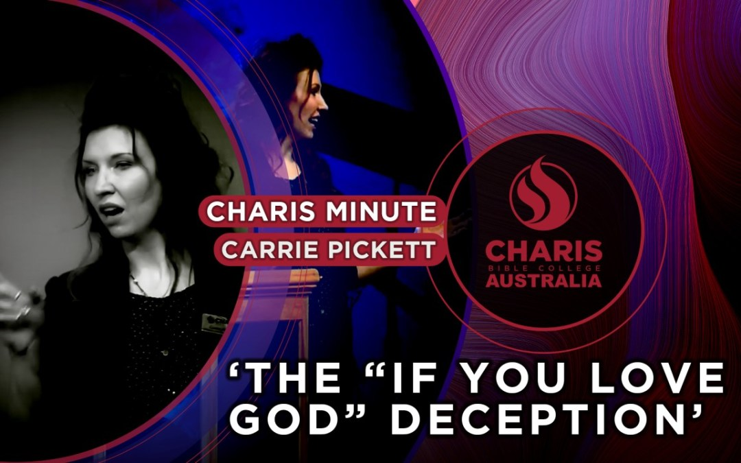 The If You Love God Deception