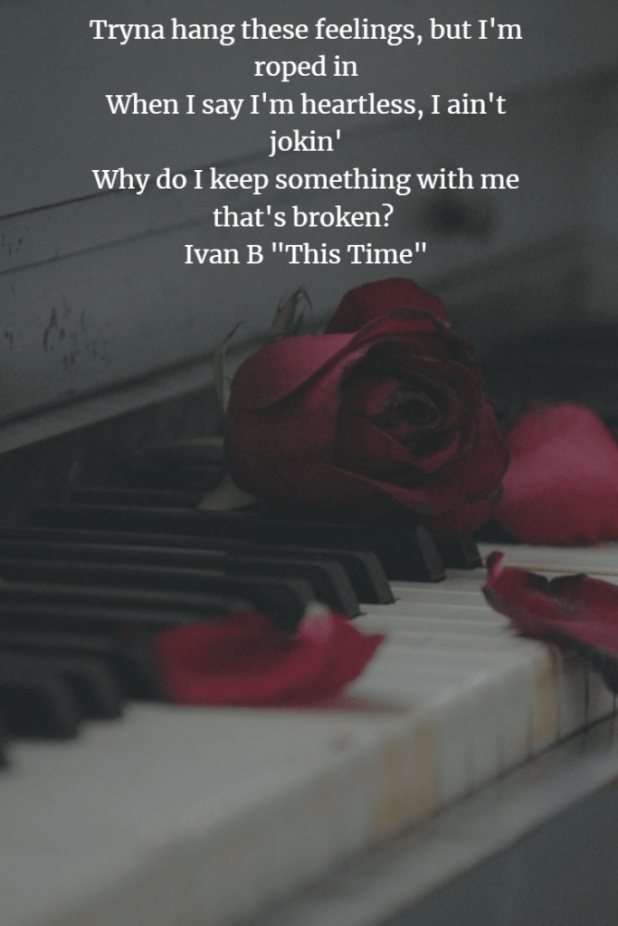"Lyrics from Ivan B's ""This Time"" that show what it's like to feel lost. To feel overwhelmed and hopeless. It shows you what depression feels like"