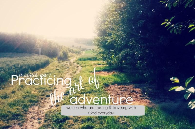 Practicing the Art of Adventure :: Featuring Rhoda Baty