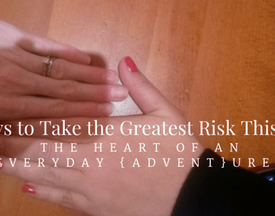 Three Ways to Take the Greatest Risk This Year