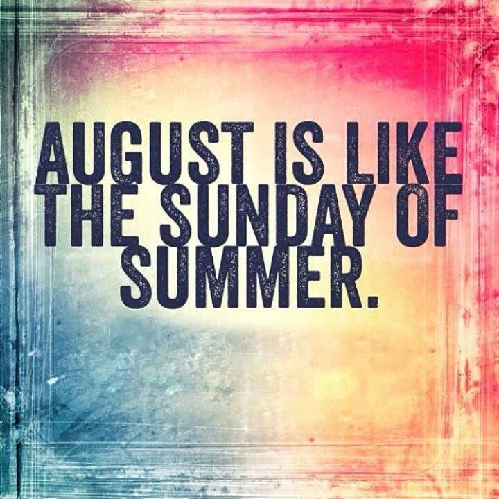 Well hello August…