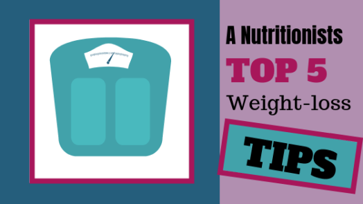 Blog Post Header A Nutritionists Top 5 Weight-loss Tips