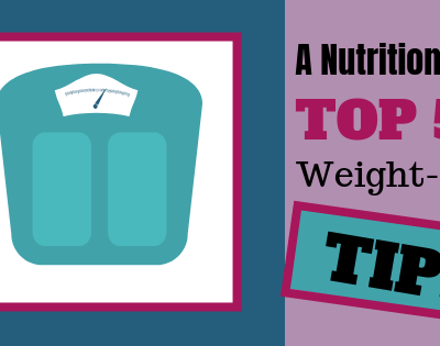 A Nutritionists Top 5 Weight-Loss Tips