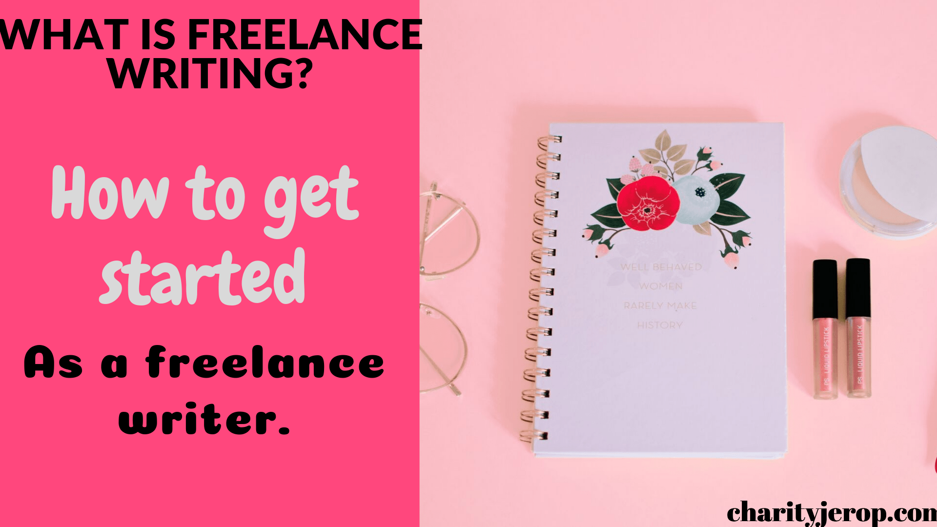 What is freelance writing and how do I get started as a freelance writer.