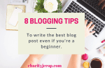 8 Blogging Tips To Write the Best Blog Post.