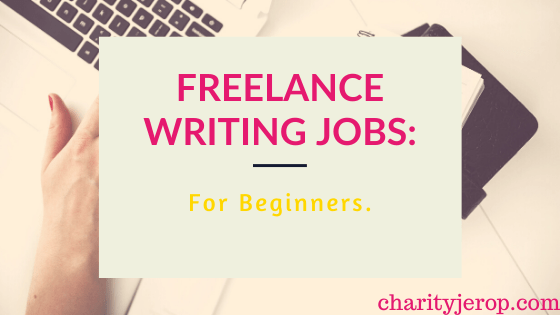 Freelance writing jobs for beginners.