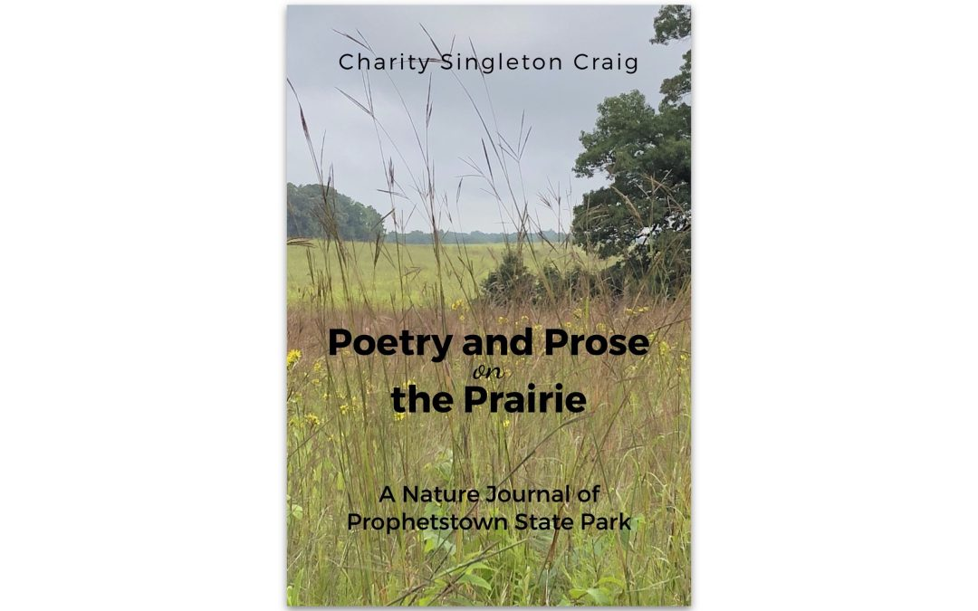 Poetry and Prose on the Prairie: A Nature Journal of Prophetstown State Park