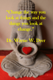 Inspiration for this Blog Just one of many profound quotes by Dr. Wayne Dyer