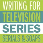 Writing for TV, series serials and soaps - cover