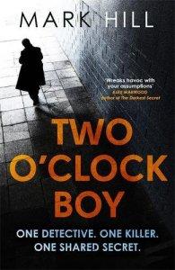 Mark Hill's debut crime thriller Two O'Clock Boy
