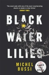 Black Water Lilies by Michel Bussi reviewed by Charles Harris - crime thriller