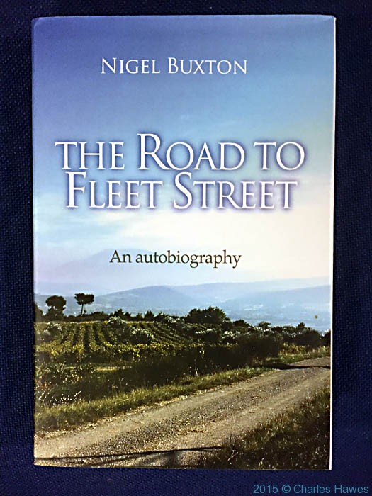 Cover of The Road To Fleet Street by Nigel Buxton