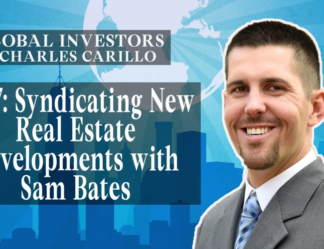 Syndicating New Real Estate Developments with Sam Bates (Youtube)