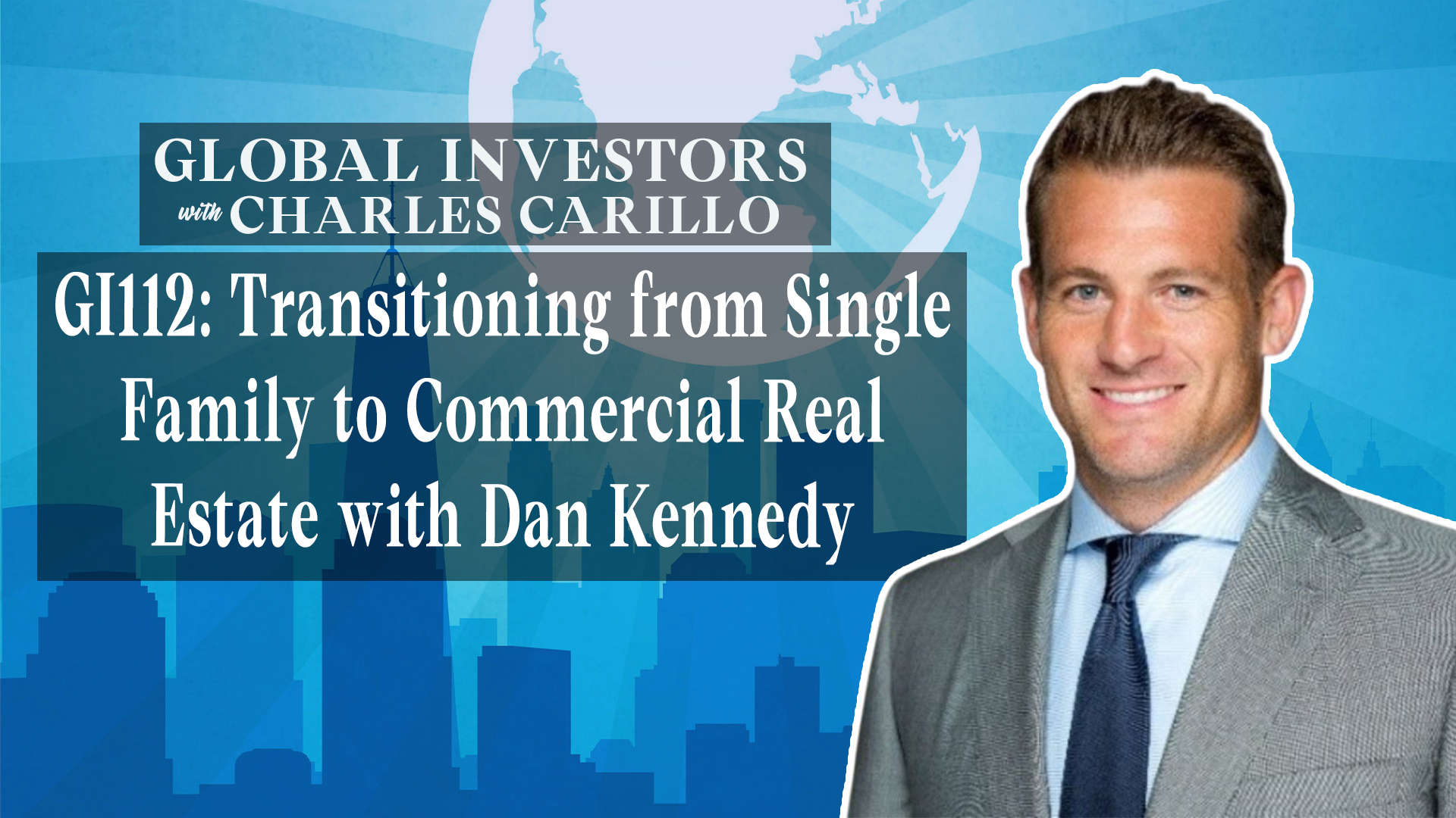 GI112: Transitioning from Single-Family to Commercial Real Estate with Dan Kennedy
