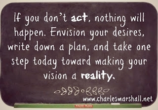 Get a vision, make a plan, take a step