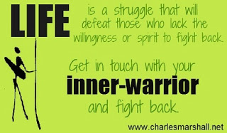 It's time to get in touch with your inner-warrior and FIGHT