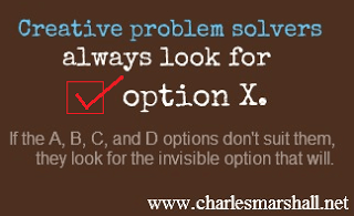 Creative problem solvers always look for Option X
