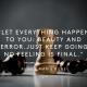 Just keep going. No feeling is final - Rainer Maria Rilke