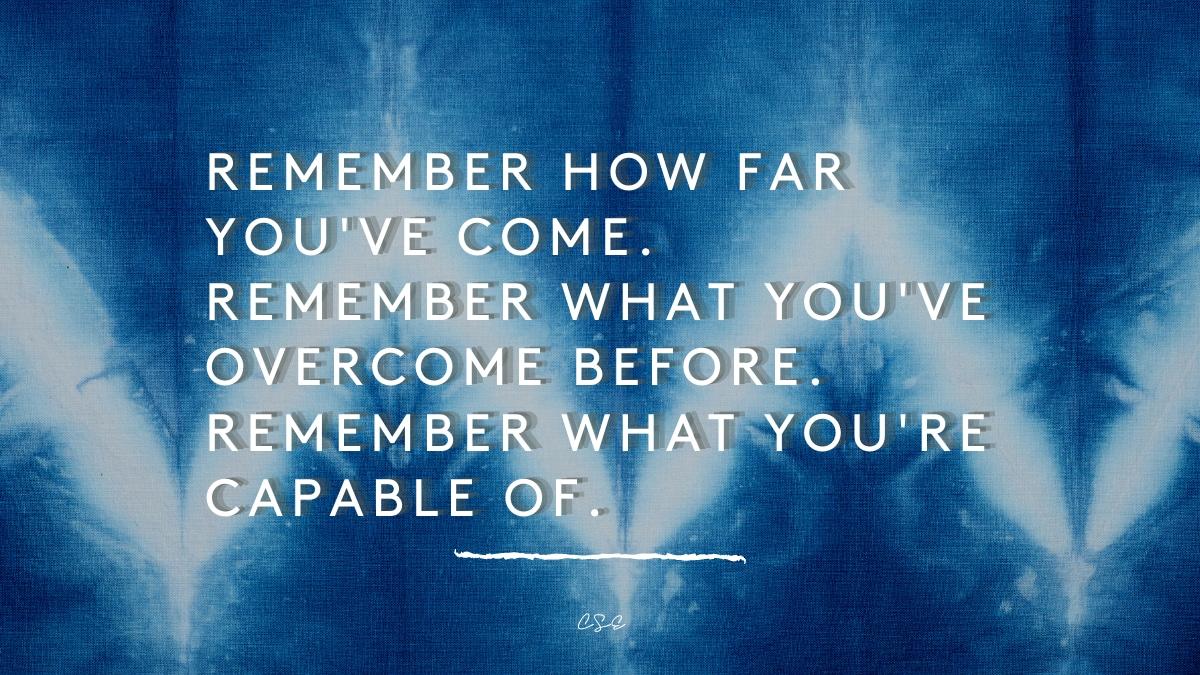 Alder Koten - Executive Search Consultant - Mexico - USA - Remember how far you've come - Motivation - Inspiration