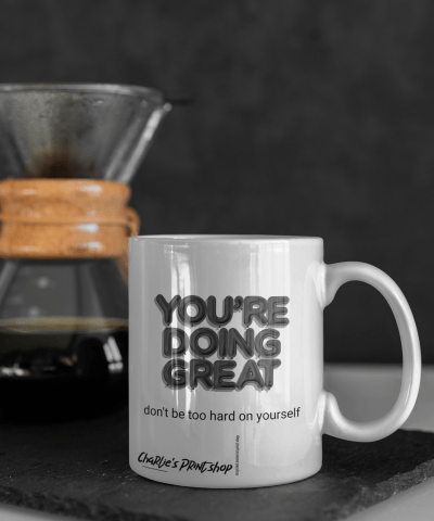 You're doing great Mug | Coffee or tea Christmas gift